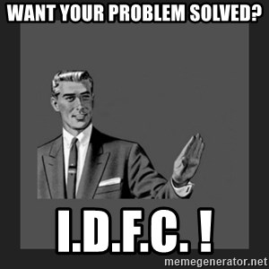 kill yourself guy blank - Want your problem solved? I.D.F.C. !