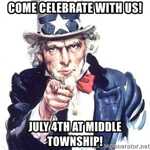 Uncle Sam - COme Celebrate with Us! July 4th at Middle Township!