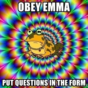 hypno toad - Obey Emma Put questions in the form