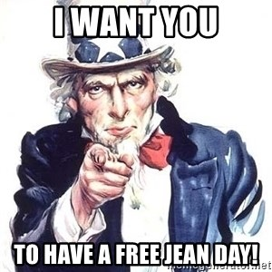 Uncle Sam - I want you to have a free jean day!