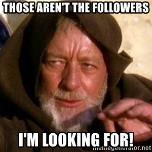 JEDI KNIGHT - Those aren't the followers I'm looking for!