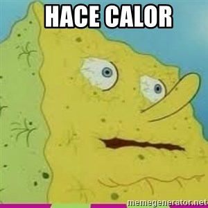 I Need Water Spongebob -   Hace calor