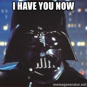 Darth Vader - I have you now