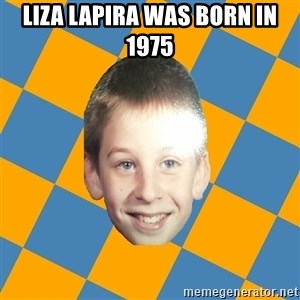 annoying elementary school kid - liza lapira was born in 1975
