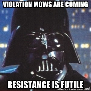 Darth Vader - Violation mows are coming resistance is futile