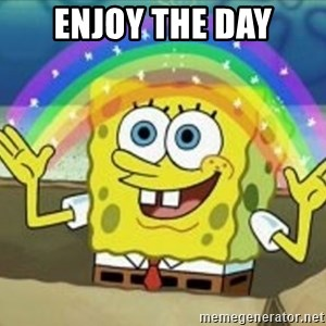Bob esponja imaginacion - Enjoy the day