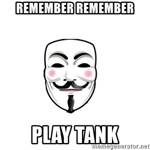 Anon - Remember remember play tank