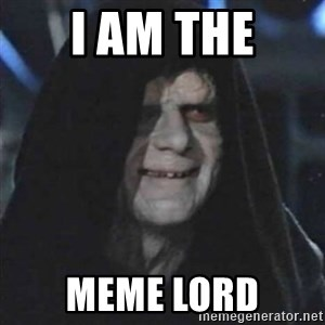 Sith Lord - I am the meme lord