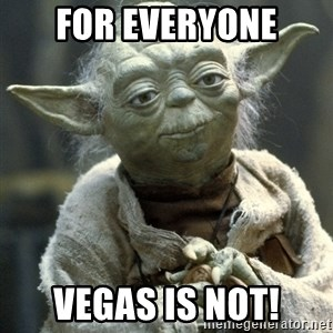 Yodanigger - For everyone vegas is not!