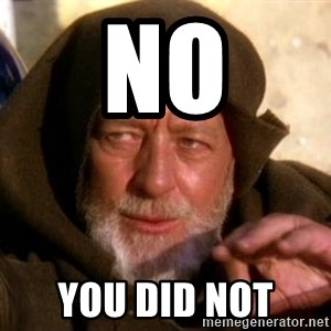 JEDI KNIGHT - NO You Did Not