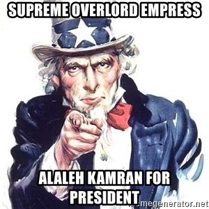 Uncle Sam - Supreme Overlord Empress Alaleh Kamran for President