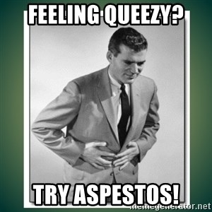 well played - Feeling queezy? try aspestos!