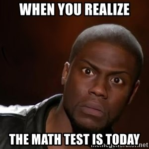 kevin hart nigga - when you realize the math test is today