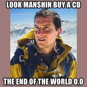Bear Grylls Piss - look manshin buy a cd the end of the world o.O