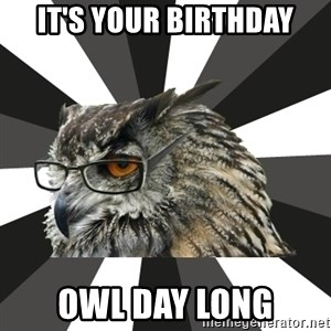ITCS Owl - It's your birthday OWL DAY LONG