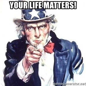 Uncle Sam - Your Life Matters!