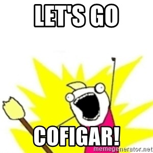 x all the y - Let's GO COFIGAR!