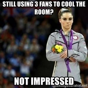 unimpressed McKayla Maroney 2 - still using 3 fans to cool the room? not impressed