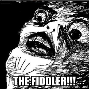Extreme Rage Face -  THE FIDDLER!!!