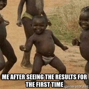 Success African Kid -  Me after seeing the results for the first time
