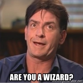 Sheen Derp -  Are you a wizard?