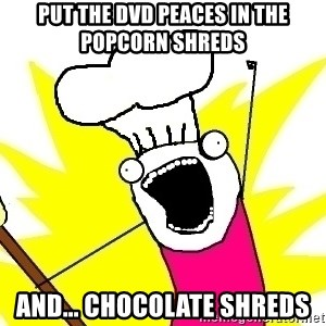 BAKE ALL OF THE THINGS! - Put the dvd peaces in the popcorn shreds And... Chocolate shreds
