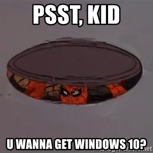 Spiderman in Sewer - Psst, Kid U wanna get windows 10?