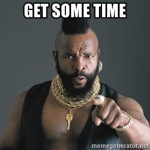 Mr T Fool - GET SOME TIME