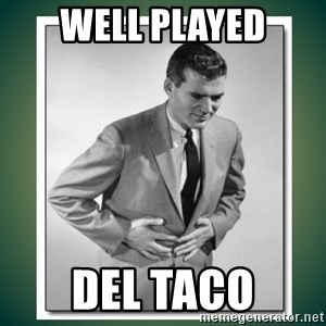 well played - Well played del taco