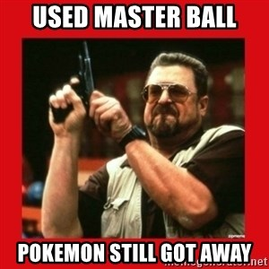 Angry Walter With Gun - Used Master Ball Pokemon still got away