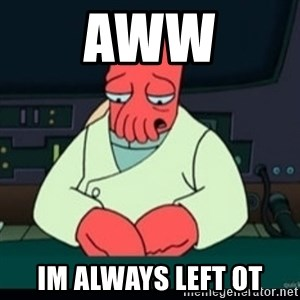 Sad Zoidberg - aww im always left ot