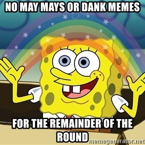 spongebob rainbow - No May Mays or Dank Memes For the remainder of the round
