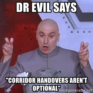 "Dr. Evil Air Quotes - Dr Evil says ""corridor handovers aren't optional"""