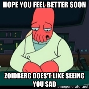 Sad Zoidberg - hope you feel better soon zoidberg does't like seeing you sad