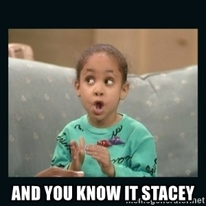 Raven Symone -  And you know it Stacey
