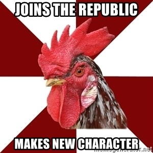 Roleplaying Rooster - Joins the Republic Makes new Character