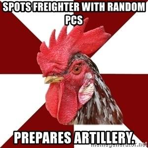 Roleplaying Rooster - Spots freighter with random PCs Prepares artillery.