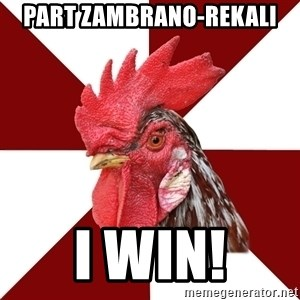Roleplaying Rooster - Part Zambrano-rekali I win!