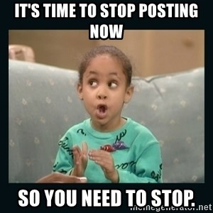 Raven Symone - IT's time to stop posting now So you need to stop.