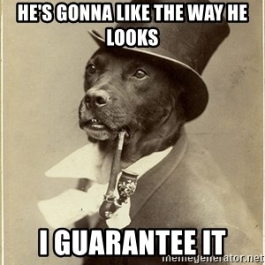 rich dog - He's gonna like the way he looks I GUARANTEE IT