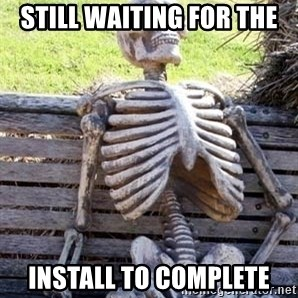 Waiting For Op - STILL WAITING FOR THE  INSTALL TO COMPLETE