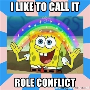 Spongebob Imagination - I like to call it Role Conflict