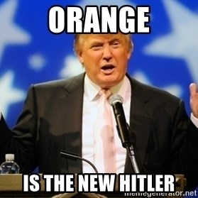 Trump Logic - Orange Is the new Hitler
