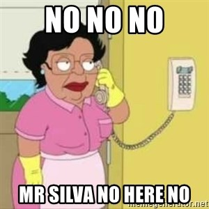 Family guy maid - No No No Mr Silva no here no