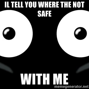 Scary Mr. Popo - il tell you where the not safe  with me