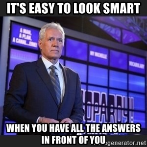 Alex Trebek - It's Easy To Look Smart When You Have All the Answers In Front of You
