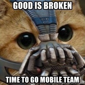 bane cat - Good is broken Time to go Mobile Team