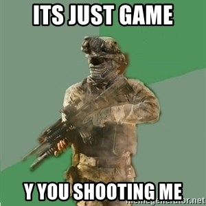 philosoraptor call of duty - ITS JUST GAME Y YOU SHOOTING ME