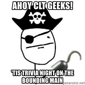 Poker face Pirate - AHOY CLT GEEKS! 'TIS TRIVIA NIGHT on THE BOUNDING MAIN