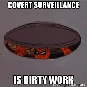 Spiderman in Sewer - COVERT SURVEILLANCE IS DIRTY WORK